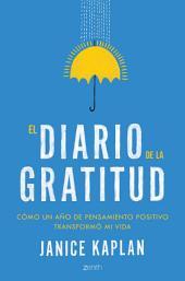 El diario de la gratitud: Cómo un año de pensamiento positivo transformó mi vida