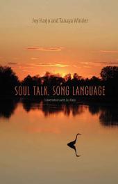Soul Talk, Song Language: Conversations with Joy Harjo