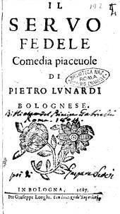 Il seruo fedele comedia piaceuole di Pietro Lunardi bolognese