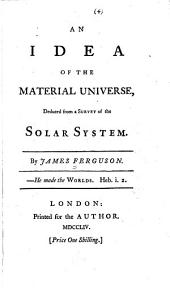 An Idea of the Material Universe: Deduced from a Survey of the Solar System