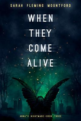 When They Come Alive
