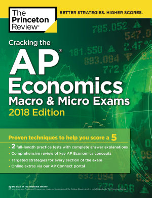 Cracking the AP Economics Macro   Micro Exams  2018 Edition