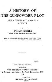A History of the Gunpowder Plot: The Conspiracy and Its Agents ... with Facsim. Illus. from Old Prints