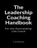 The Leadership Coaching Handbook