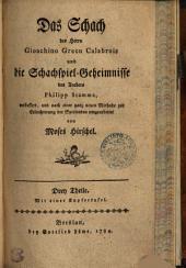 Das Schach des Herrn Gioachino Greco Calabrois und die Schchspiel-Geheimnisse des Arabers Philipp Stamma: Drey Theile. Mit einer Kupfertafel