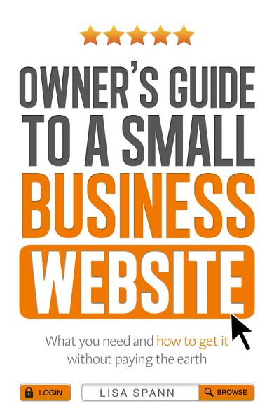 Owner s Guide to a Small Business Website