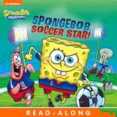 SpongeBob, Soccer Star! Nickelodeon Read-Along (SpongeBob SquarePants)