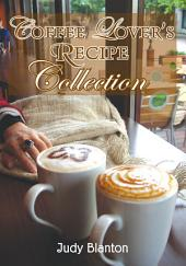 Coffee Lover's Recipe Collection