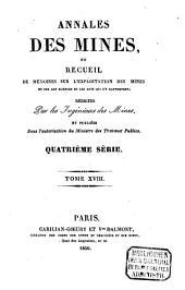 Annales des mines: ou recueil de mémoires sur l'exploitation des mines et sur les sciences et les arts qui s'y rapportent, Volume18