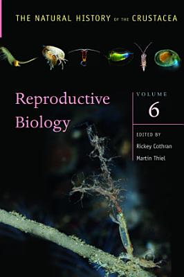The Natural History of the Crustacea: Reproductive Biology