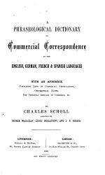A phraseological dictionary of commercial correspondence in the English  German  French   Spanish languages  by C  Scholl  assisted by G  Macaulay  and others   PDF