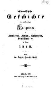 Chronistische Geschichte aller merkwürdigen Ereignisse in Frankreich, Italien, Oesterreich, Deutschland etc. im Jahre 1848