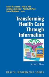Transforming Health Care Through Information: Edition 2