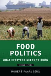 Food Politics: What Everyone Needs to Know?, Edition 2