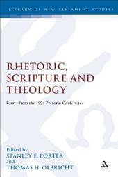 Rhetoric, Scripture and Theology: Essays from the 1994 Pretoria Conference