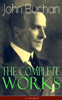 The Complete Works of John Buchan  Unabridged  PDF