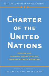 Charter of the United Nations: Together with Scholarly Commentaries and Essential Historical Documents