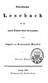 Griechisches Lesebuch für die unteren Klassen eines Gymnasiums: (2 Theile)