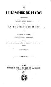 La philosophie de Platon: exposition, histoire et critique de la théorie des idées, Volume2