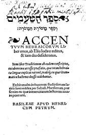 Sefer ha-taʿamim ṿe-sefer masoret ha-masoret. Accentvvm hebraicorvm liber unus ...