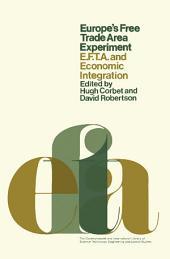Europe's Free Trade Area Experiment: EFTA and Economic Integration