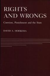 Rights and Wrongs: Coercion, Punishment, and the State
