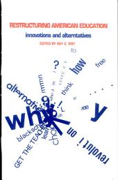 Restructuring American Education: Innovations and Alternatives