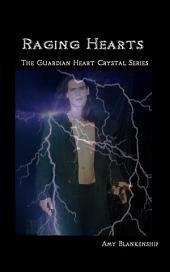 Raging Hearts: The Guardian Heart Crystal Series