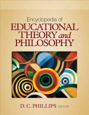 Encyclopedia of Educational Theory and Philosophy PDF
