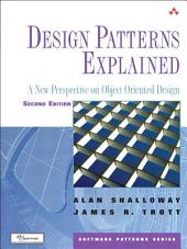 Design Patterns Explained: A New Perspective on Object-Oriented Design, Edition 2