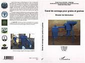 Canal de vannage pour grains et graines: Dossier de fabrication - Projet Fonio CFC/ICG - Amélioration des technologies post-récolte du Fonio