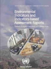 Environmental Indicators and Indicator-based Assessment Reports: Eastern Europe, Caucasus and Central Asia