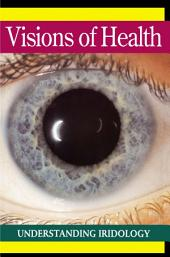 Visions of Health: Understanding Iridology