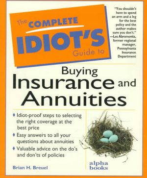 The Complete Idiot s Guide to Buying Insurance and Annuities