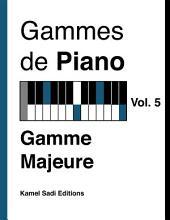 Gammes de Piano Vol. 5: Gamme Majeure