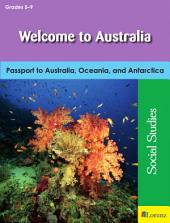 Welcome to Australia: Passport to Australia, Oceania, and Antarctica