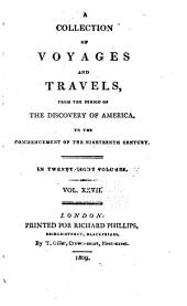 A General Collection of Voyages and Travels from the Discovery of America to Commencement of the Nineteenth Century: Volume 27