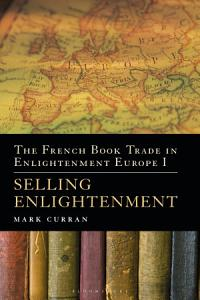 The French Book Trade in Enlightenment Europe I PDF