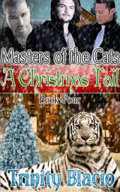 A Christmas Tail: Book Four in The Masters of the Cats Series