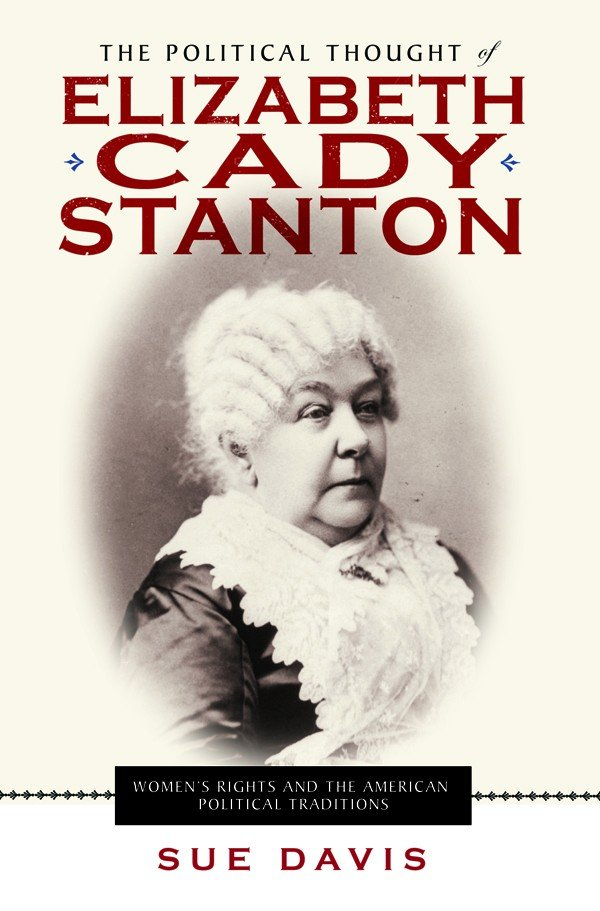 The Political Thought of Elizabeth Cady Stanton