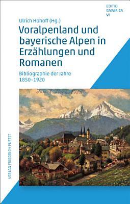 Voralpenland und bayerische Alpen in Erz  hlungen und Romanen PDF