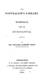 The Natural History of the Ruminating Animals: Volume 1
