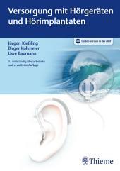 Versorgung mit Hörgeräten und Hörimplantaten: Ausgabe 3