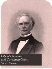 City of Cleveland and Cuyahoga County: Taken from Cleave's Biographical Cyclopaedia of the State of Ohio ...