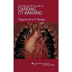 Introductory Guide to Cardiac CT Imaging PDF