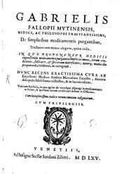 Falloppii de simplicibus medicamentis purgantibus ... tractatus