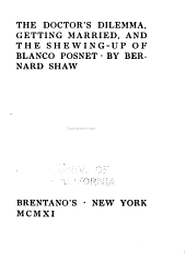 The Doctor's Dilemma: Getting Married, and The Shewing-up of Blanco Posnet, Volume 4