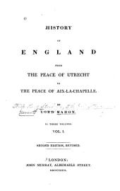 History of England from the Peace of Utrecht to the Peace of Versailles: 1713-1783