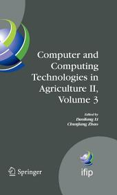 Computer and Computing Technologies in Agriculture II, Volume 3: The Second IFIP International Conference on Computer and Computing Technologies in Agriculture (CCTA2008), October 18-20, 2008, Beijing, China