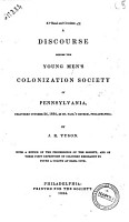 A Discourse Before the Young Men s Colonization Society of Pennsylvania Delivered October 24  1834  in St  Paul s Church  Philadelphia by J R  Tyson PDF